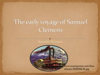 The early voyage of Samuel Clemens