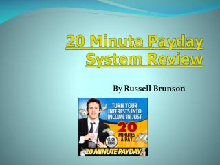 The 20 Minute PayDay Review