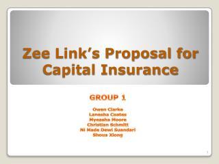 Zee Link's Proposal for Capital Insurance