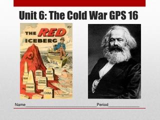 Unit 6: The Cold War GPS 16