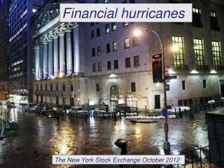 Financial hurricanes