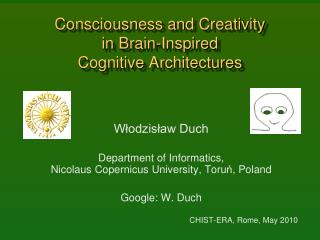 Consciousness and Creativity  in  Brain-Inspired  Cognitive  Architectures