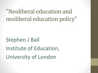 """Neoliberal education and neoliberal education policy"""