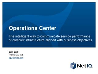 Operations Center The intelligent way to communicate service performance of complex infrastructure aligned with business
