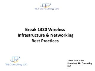 James Oryszczyn President, TBJ Consulting LLC