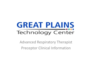 Advanced Respiratory Therapist  Preceptor Clinical Information