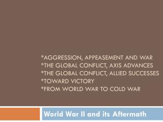 World War II and its Aftermath