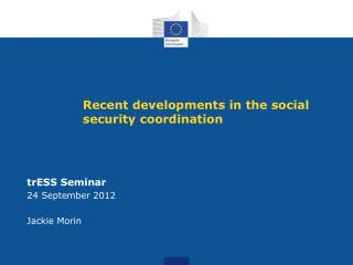 Recent developments in the social security coordination