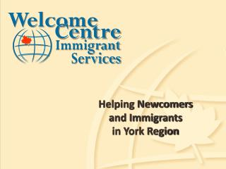 Helping Newcomers and Immigrants  in York Region