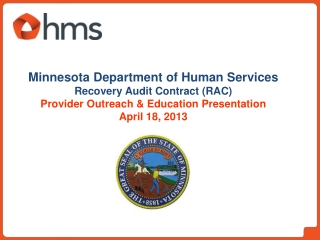 Minnesota Department of Human Services Recovery Audit Contract (RAC) Provider Outreach & Education Presentation  April