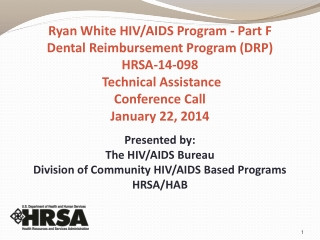 Ryan White HIV/AIDS Program - Part F Dental Reimbursement Program (DRP) HRSA-14-098  Technical Assistance  Conference C