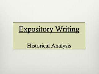 Expository Writing Historical  A nalysis