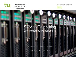 Service Computing – Grid  Resource  Management