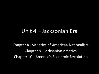 Unit 4 –  Jacksonian  Era
