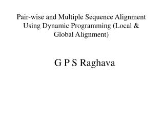 Pair-wise and Multiple Sequence Alignment Using Dynamic Programming (Local & Global Alignment)