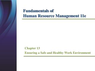 Chapter 13 Ensuring a Safe and Healthy Work Environment