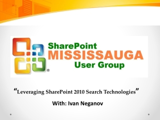 """ Leveraging SharePoint 2010 Search Technologies """