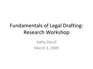 Fundamentals of Legal Drafting: Research Workshop