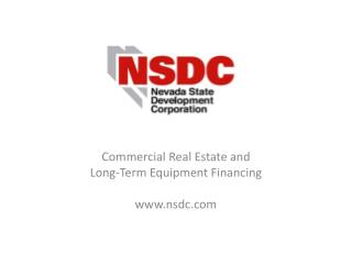 Commercial Real Estate and  Long-Term Equipment Financing www.nsdc.com