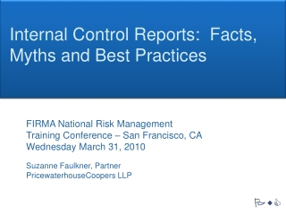 Internal Control Reports:  Facts, Myths and Best Practices