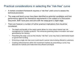 "A market consistent framework requires a ""risk-free"" yield curve to assess the technical provisions"