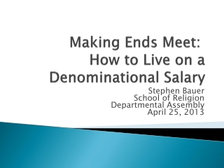 Making Ends Meet:   How to Live on a Denominational Salary
