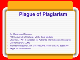 Plague of Plagiarism Dr . Muhammad Ramzan PhD (University of Malaya), MLISc-Gold Medalist