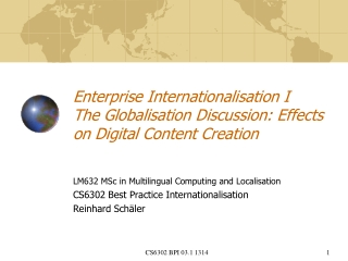 Enterprise  Internationalisation I The  Globalisation  Discussion:  Effects  on Digital Content Creation