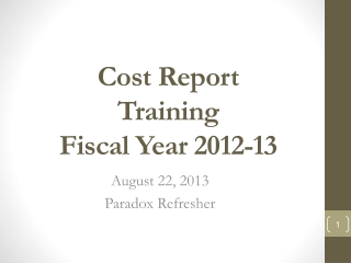 Cost Report Training Fiscal  Y ear 2012-13