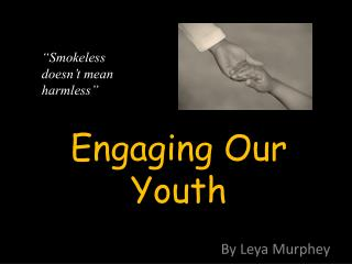 Engaging Our Youth