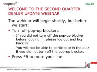 WELCOME TO THE SECOND QUARTER DEALER UPDATE WEBINAR