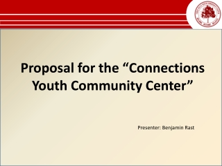 "Proposal for  the ""Connections Youth Community Center"""