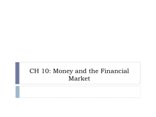 CH 10: Money and the Financial Market