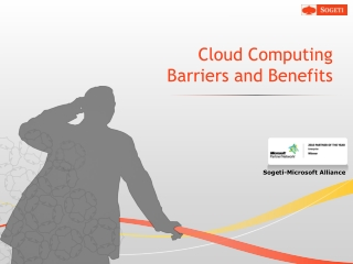 Cloud Computing Barriers and Benefits