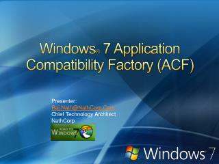 Windows ®  7 Application Compatibility Factory (ACF)