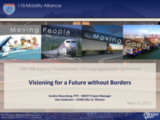 Visioning for a Future without Borders Sondra Rosenberg, PTP – NDOT Project Manager Dan Andersen – CH2M HILL Sr. Planne