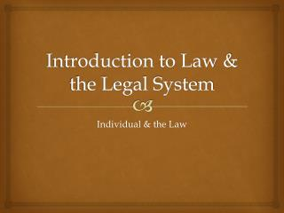 Introduction to Law & the Legal System