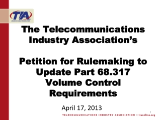 The Telecommunications Industry Association's Petition for Rulemaking to Update Part 68.317 Volume Control Requirement