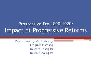 Progressive Era  1890-1920: Impact of Progressive Reforms