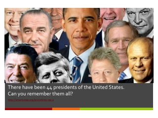There  have been 44  presidents of the United States.  Can  you remember them all?