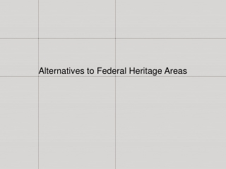 Alternatives to Federal Heritage Areas