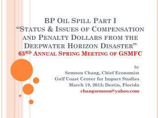 by Semoon  Chang, Chief Economist Gulf Coast Center for Impact Studies March 19, 2013; Destin, Florida changsemoon@yahoo