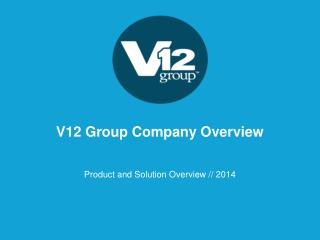 V12 Group Company Overview