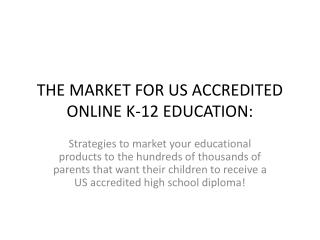 THE MARKET FOR US ACCREDITED ONLINE K-12 EDUCATION: