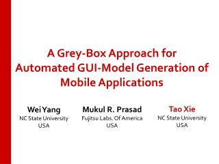 A Grey-Box Approach for  Automated GUI-Model  Generation of Mobile Applications