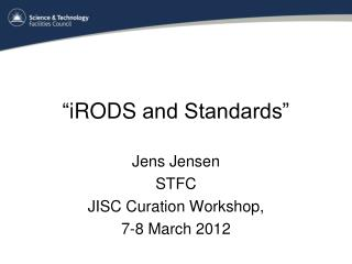 """ iRODS  and Standards"""
