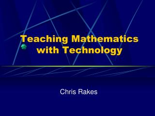 Teaching Mathematics with Technology