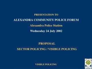 PROPOSAL SECTOR POLICING / VISIBLE POLICING