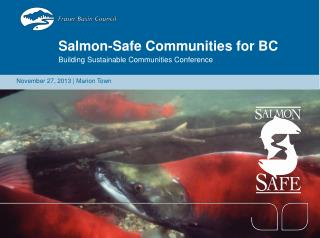 Salmon-Safe Communities for BC Building Sustainable Communities Conference