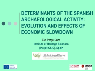DETERMINANTS OF THE SPANISH ARCHAEOLOGICAL ACTIVITY: EVOLUTION AND EFFECTS OF ECONOMIC SLOWDOWN